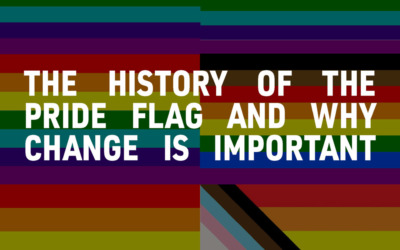 The History of the Pride Flag and Why Change is Important